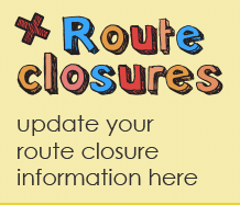Route Closures - Update your route closure information here