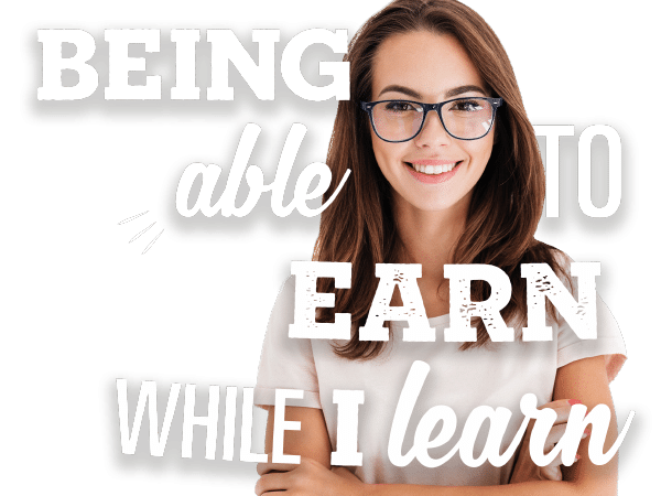 Being able to earn while i learn