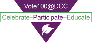 Vote 100 at DCC - celebrate, participate, educate