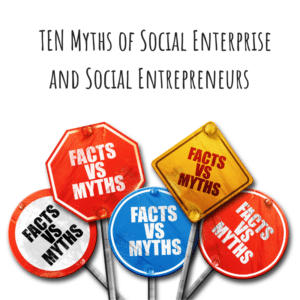 5 different types of road signs each with the words 'Facts vs Myths' and the title 'TEN Myths of Social Enterprise and Social Entrepreneurs'