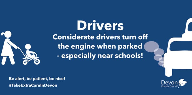 Considerate drivers turn off their engines when parked - especially near schools!