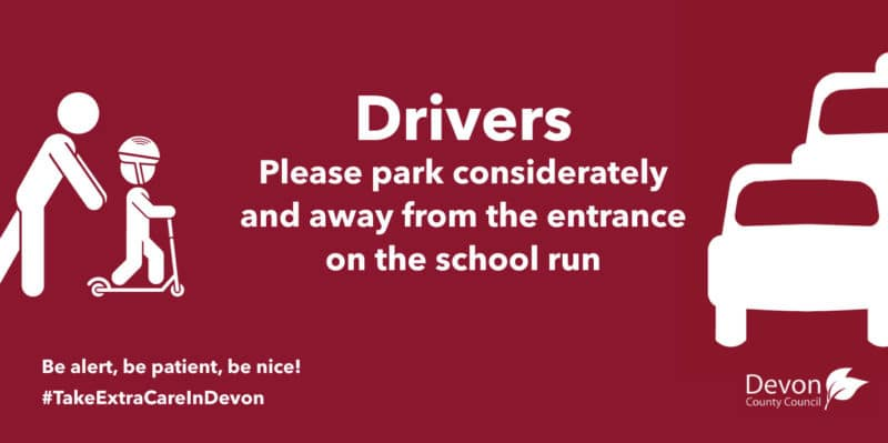 Drivers . Please park considerately away from the school entrance