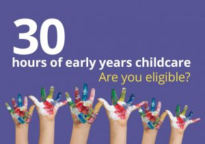 30 hours of early years childcare. Are you eligible?